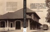 """Presentan el Libro """"Arquitectura Ferroviaria de América Latina, Cuba y Argentina"""""""