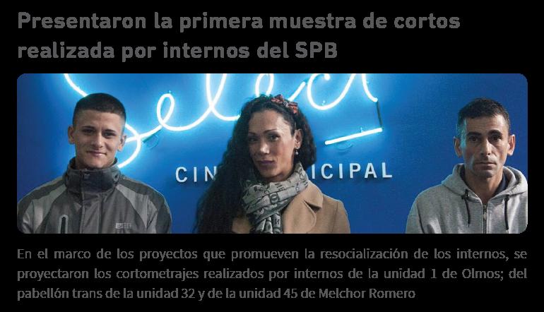 """Presentaron """"Construyendo Miradas"""" la primera muestra de cortos realizada por internos del SPB"""