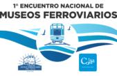 El primer Encuentro Nacional de Museos Ferroviarios se realizará en La Costa