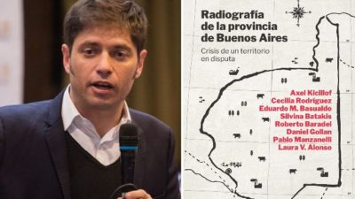 """""""Radiografía de la Provincia de Buenos Aires, crisis de un territorio en disputa"""": todo sobre el nuevo libro de Axel Kicillof"""