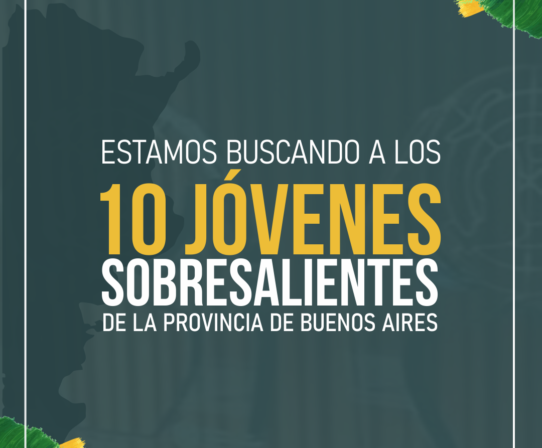 """Eligieron a los """"10 jóvenes sobresalientes"""" de la Provincia de Buenos Aires"""